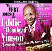 The Very Best Of Eddie Cleanhead Vinson: Somebody Done Stole My CherryRed