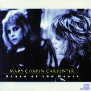 State of the Heart , Mary Chapin Carpenter
