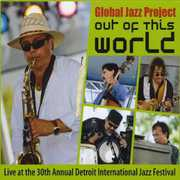 Global Jazz Project-Out of This World
