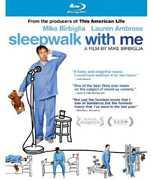 Sleepwalk with Me , Mike Birbiglia
