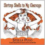 Shrimp Shells in My Cleavage