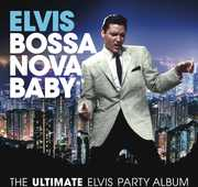 Bossa Nova Baby: The Ultimate Elvis Presley Party , Elvis Presley