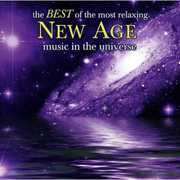 Best Of The Most Relaxing New Age Music In The Universe , Various Artists