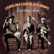 Leaving Eden , The Carolina Chocolate Drops