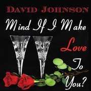 Mind If I Make Love to You