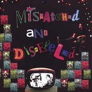 Mismatched & Disheveled