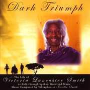 Dark Triumph-The Life of Victoria Lancaster Smith