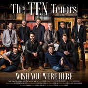 Wish You Were Here , The Ten Tenors