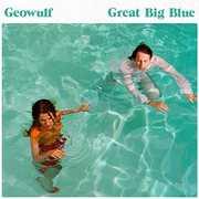 Great Big Blue , Geowulf