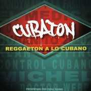 Cubaton: Reggaeton A Lo Cubano