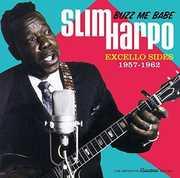 Buzz Me Babe: Excello Sides 1957-1961 [Import] , Slim Harpo