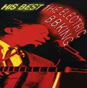 His Best: The Electric B.B. King [Import]
