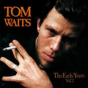 The Early Years, Vol. 2 , Tom Waits