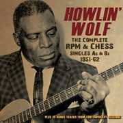 Wolf, Howlin : Complete RPM &Chess Singles As & BS 1951-62