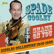 Shame On You: Singles Collection 1945-1952 [Import] , Spade Cooley
