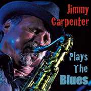 Plays The Blues , Jimmy Carpenter