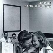 In Spite Of Ourselves , John Prine
