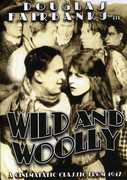 Wild and Woolly , Douglas Fairbanks