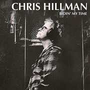 Bidin' My Time , Chris Hillman