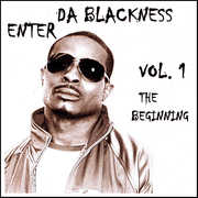 Enter Da Blackness: The Beginning 1