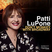 Don't Monkey With Broadway , Patti LuPone