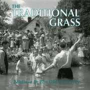 I Believe In Old-time Way , Traditional Grass