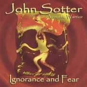 Ignorance & Fear