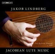 Jacobean Lute Music , Jakob Lindberg