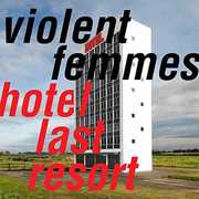 Hotel Last Resort , Violent Femmes