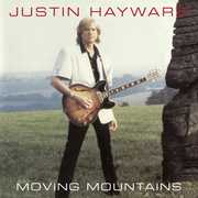 Moving Mountains , Justin Hayward