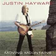 Moving Mountains , Justin Hayward
