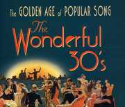 The Wonderful 30s: The Golden Age Of Popular Song