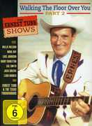 Walking the Floor Over You PT. 2 , Ernest Tubb