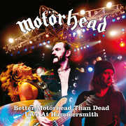 Better Motorhead Than Dead (live At Hammersmith)