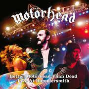Better Motorhead Than Dead (live At Hammersmith) , Motorhead