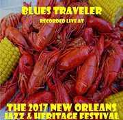 Live At Jazzfest 2017 , Blues Traveler