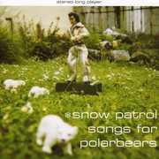 Songs For Polar Bears , Snow Patrol