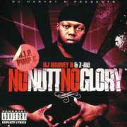 No Nutt No Glory , Z-Ro & Harvey D