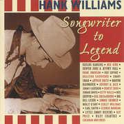 Hank Williams Sr: Songwriter To Legend