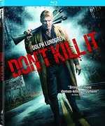 Don't Kill It , Dolph Lundgren