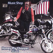 Honey My Chopper Shrunk