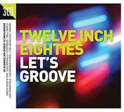 Twelve Inch 80s: Let's Groove /  Various [Import]