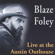 Live At The Austin Outhouse , Blaze Foley