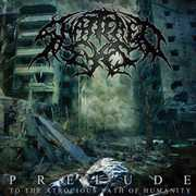 Prelude (To the Atrocious Path of Humanity)