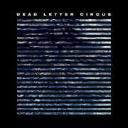 Dead Letter Circus , Dead Letter Circus
