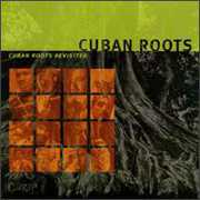 Cuban Roots Revisited