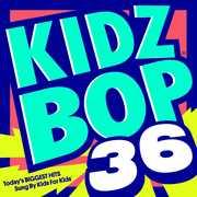 Kidz Bop 36 , Kidz Bop Kids