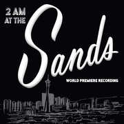 2 Am At The Sands (world Premiere Recording)