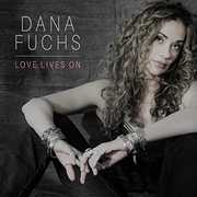 Love Lives On , Dana Fuchs