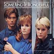 Some Kind of Wonderful (Original Soundtrack)